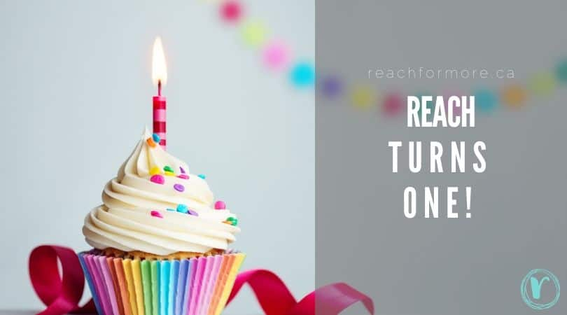 Reach Turns ONE - Our celebration of ONE YEAR of blogging!
