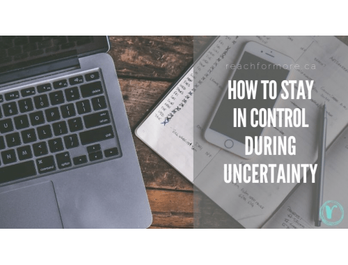 How to stay in control during uncertainty